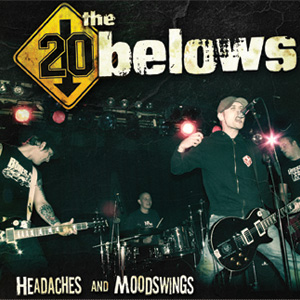 The 20 Belows - Headaches and Moodswings