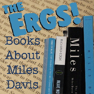 The Ergs - Books About Miles Davis
