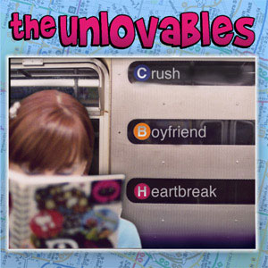 The Unlovables - Crush Boyfriend Heartbreak